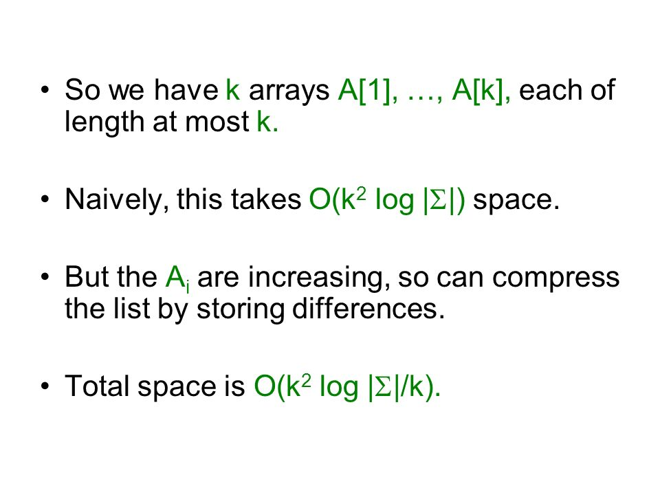 So we have k arrays A[1], …, A[k], each of length at most k.